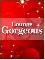 Lounge Gorgeous